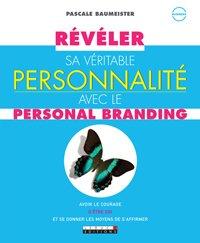 """CONCOURS : """" Révéler sa véritable personnalité avec le personal branding """""""