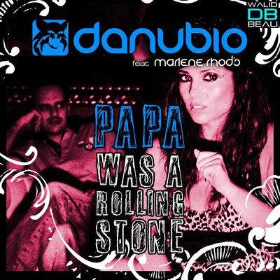 Danubio  feat Marlene Rhod s  / Papa (Was A Rolling Stone) (Club Mix) (2011)