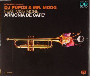 DJ Pupos, Mr. Moog feat. Miss Mone  / Armonia De Cafe (Original Mix) (2011)