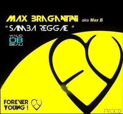 Max Bragantini Aka Max B / Samba Reggae (Loco Tribal Remix Radio Edit) (2011)