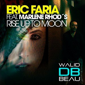 Eric Faria / Rise Up To Moon feat Marlene Rhod's (Danubio Remix) (2011)