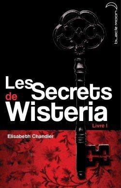 Les Secrets de Wisteria (Livre 1)
