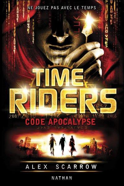 Time Riders : Code Apocalypse (T3)