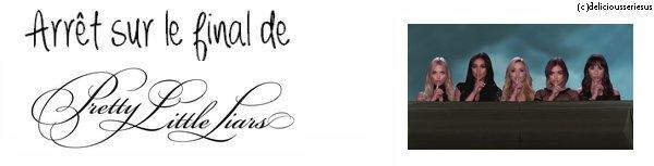 Article # Séries • Personnages/Acteurs • Relations • Saisons/Épisodes • Tags • Article Spécial • Autres Articles •  Zoom sur le final de Pretty Little Liars Gifs