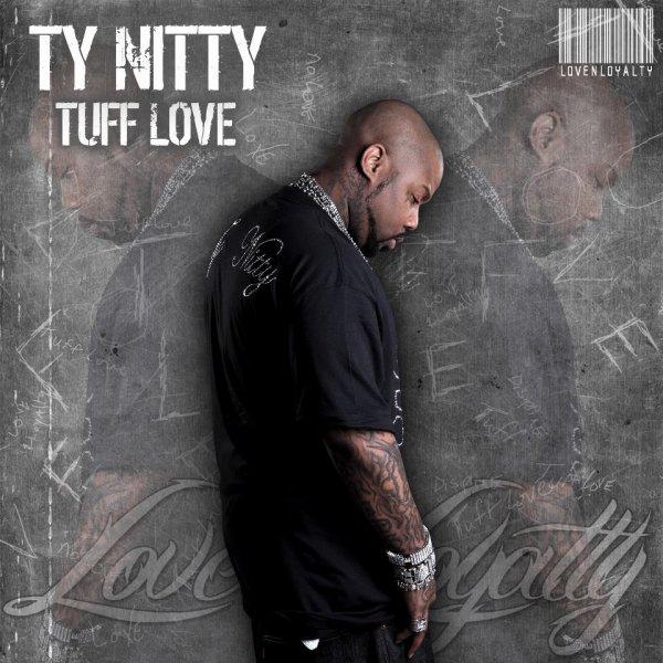 "New Ty Nitty ""Tuff Love"""