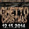 GHETTO CHRISTMAS PRE ORDER NOW