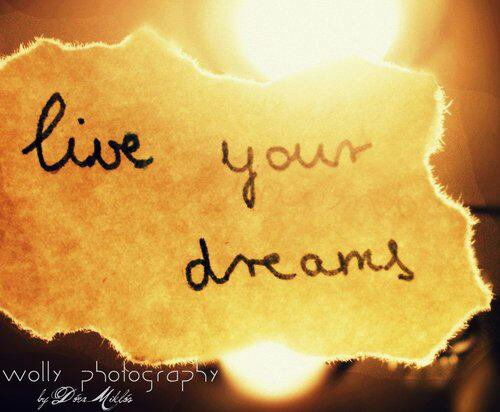 Live your dreams forever !!!!!!!