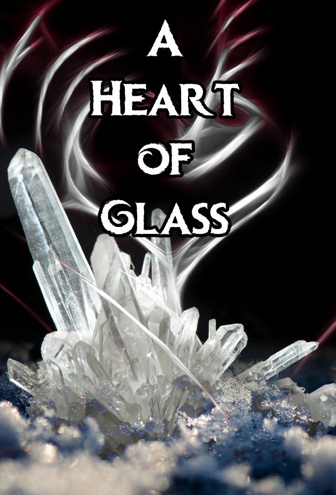 A Heart of Glass
