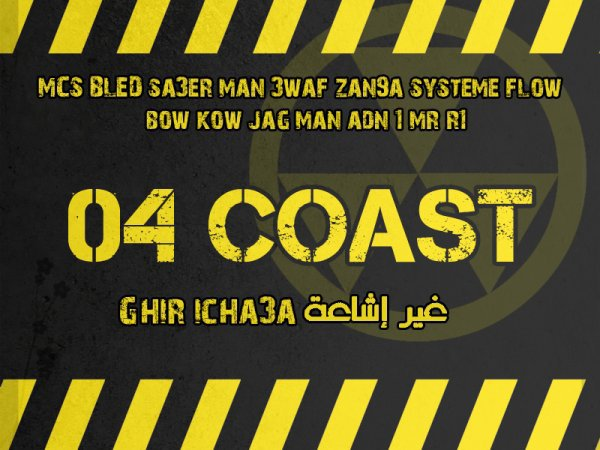 Ghir icha3a _04 Coast_(3waf Zan9a-Mcs Bled-Adn1-System Flow-Bow Kow-Sa3ar Man-R1 (2010)