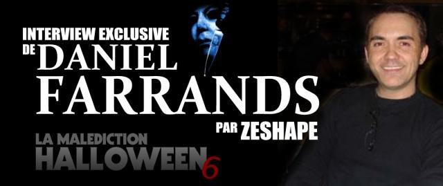 Interview exclusive de Daniel Farrands par ZeShape (1/2)