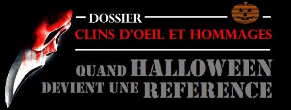 Dossier Clins d'oeil et hommages : Quand Halloween devient une référence (pilote)