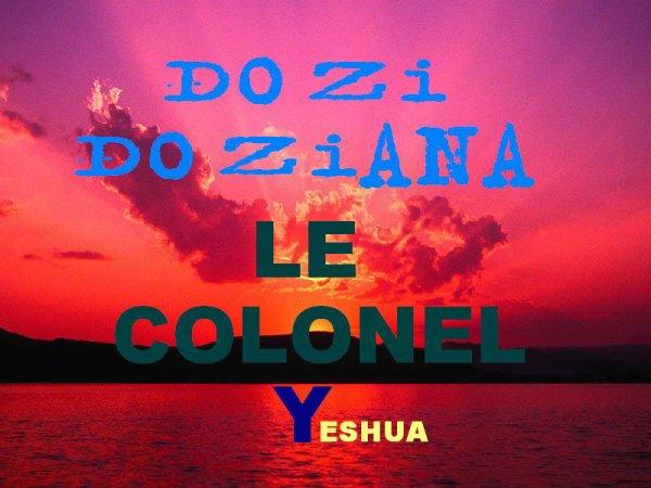 DOZI DOZIANA LE COLONEL Y (Yéshua)