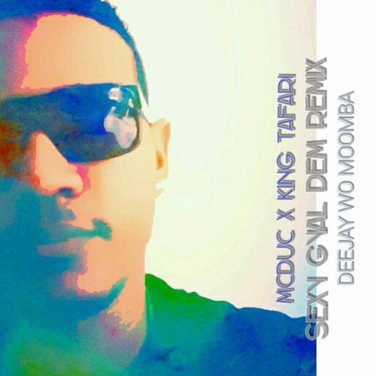 McDuc X King Tafari - Sexy Gyal Dem  (Deejay Wo Remix) - Moomba 2015 (2015)