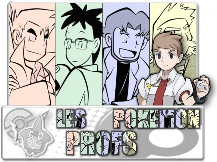 LES PROFS POKEMON !