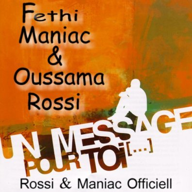 Msg Pour Toi Vol2 (Fethi Maniac Feat Oussama Rossi) (2011)