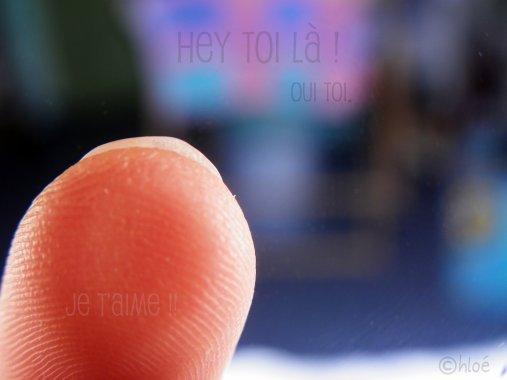Hey toi là ! Oui toi. Je t'aime !!