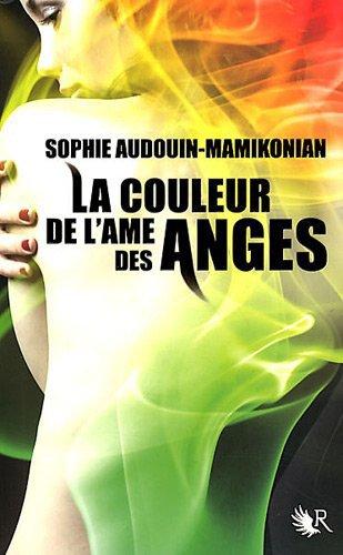 . Sophie AUDOUIN-MAMIKONIAN ✿ La couleur de l'âme des anges.