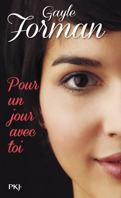 Pour un jour avec toi by Gayle Forman