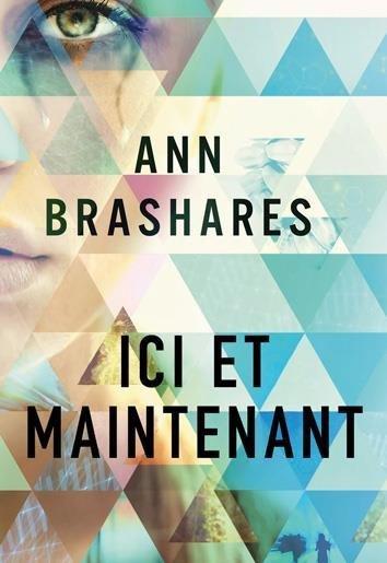 ICI ET MAINTENANT - le nouveau roman de Ann BRASHARES ! ♥