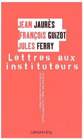 « les lettres aux instituteurs  de François GUIZOT