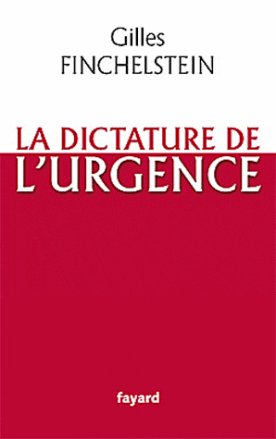« la dictature de l'urgence » de Gilles FINCHELSTEIN