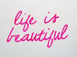 #Life is beautiful