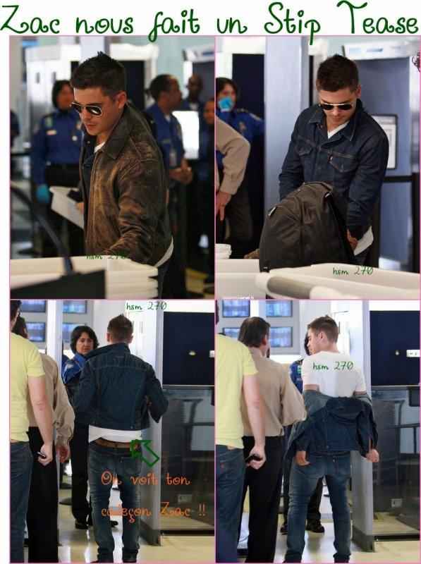Zac nous fait un strip tease à l'aéroport ...