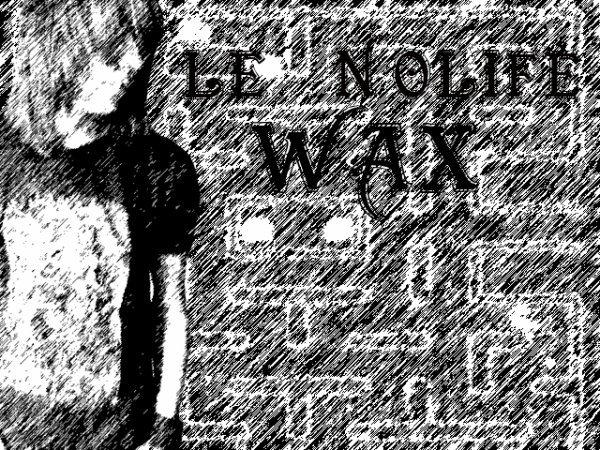 WaxLeNoLife Mes Projets !!! :3