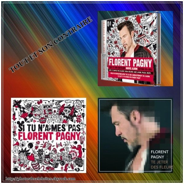 """ALBUM """"TOUT ET SON CONTRAIRE"""" FLORENT PAGNY"""