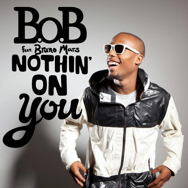 "PAROLES DU TITRE ""NOTHING ON YOU"" BRUNO MARS & B.o.B"