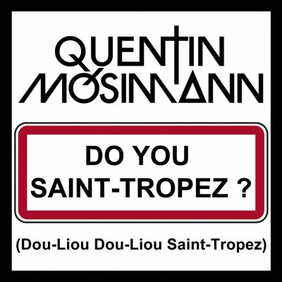 "NOUVEAUTEE : QUENTIN MOSIMANN ""Do You Saint Tropez ?"""