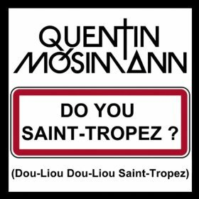 NOUVEAUTEE QUENTIN MOSIMANN SINGLE + CLIP DO YOU SAINT TROPEZ ?