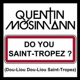 NOUVEAUTEE QUENTIN MOSIMANN SINGLE + CLIP DO YOU SAINT TROPEZ ?
