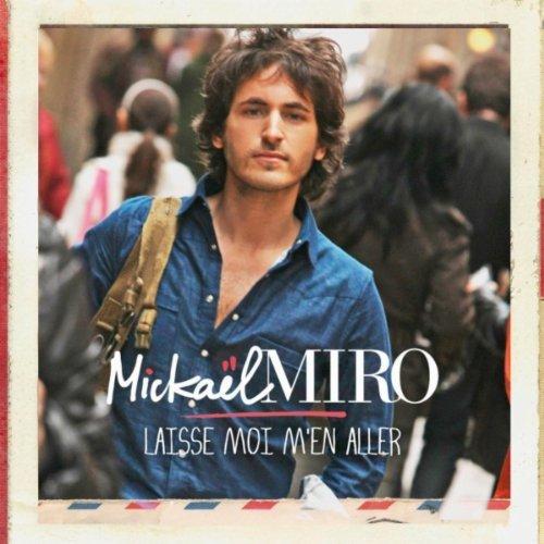 "NOUVEAUTEE : MICKAEL MIRO ""LAISSE-MOI M'EN ALLER"""