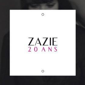 """ZAZIE """"20 ANS""""."""