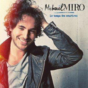 """MICKAËL MIRO ALBUM """"LE TEMPS DES SOURIRES""""."""