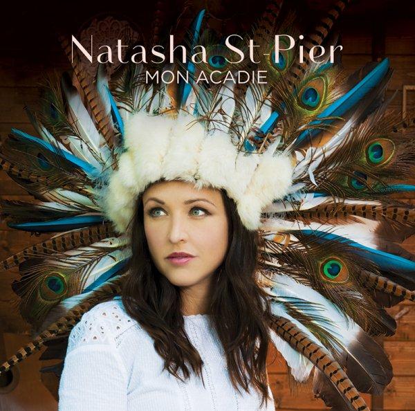 """PAROLES DES TITRES DE L'ALBUM """"MON ACADIE"""" NATASHA ST-PIER (SUITE)"""