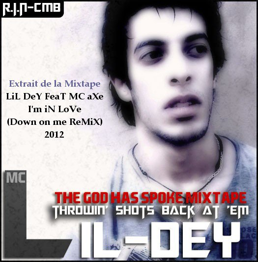 THE GOD HAS SPOKE - MIXTAPE / LiL DeY FeaT MC aXe - I'm iN L (2012)