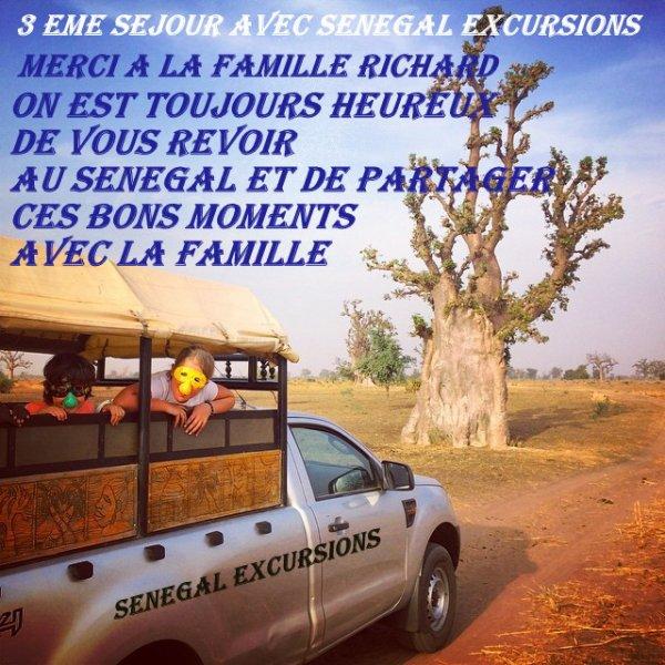 MERCI A LA FAMILLE RICHARD LES SENEGAULOIS 3EME SEJOUR AU SENEGAL ET TOUJOURS FIDÈLE A SÉNÉGAL EXCURSIONS MERCI DE VOTRE CONFIANCE DJIBRIL ET MAX