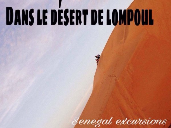 Magnifique decouverte du désert de lompoul et de la ville de St. Louis. SENEGAL EXCURSIONS:voyagez en bonne compagnie
