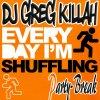DJ GREG KILLAH - Everyday I'm Shuffling (Party-Break)