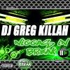 DJ GREG KILLAH - Niggas In Break (Party-Break)