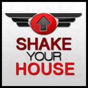 Shake Your House