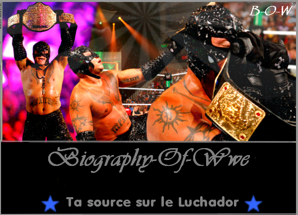 ''--'''-----★ www.biography-of-wwe.sky---------------- Ta source sur le Luchador --------------Article 1 ''--'''