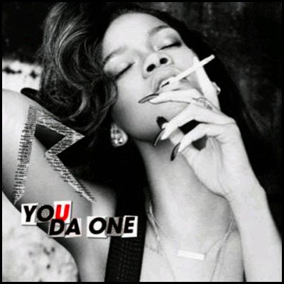 """YOU DA ONE""  IS COMING BABY"