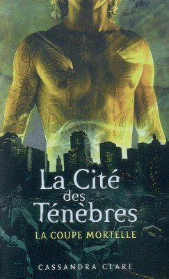 The Mortal Instruments, La coupe mortelle - Cassandra Clare -
