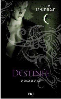 La Maison de la Nuit, Destinée - Kristin Cast et P.C. Cast -