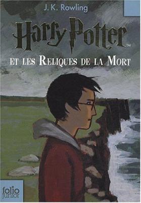 Harry Potter et les Reliques de la Mort - J.K Rowling -
