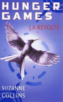 Hunger Games, La révolte - Suzanne Collins -