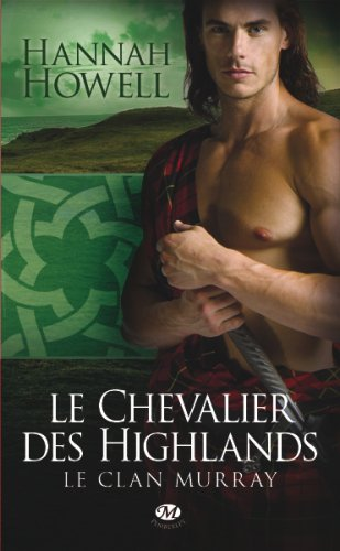 Le Clan Murray tome 2 : Le Chevalier des Highlands - Hannah Howell